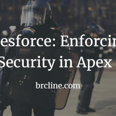 Salesforce: Enforcing Security in Apex