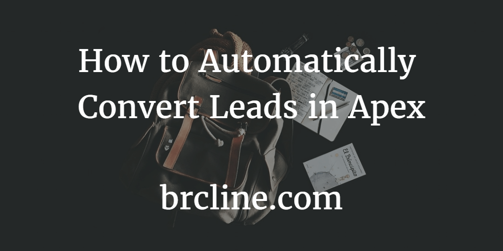 How To Automatically Convert Leads In Apex