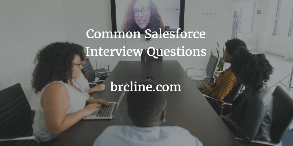 Common Salesforce Interview Questions