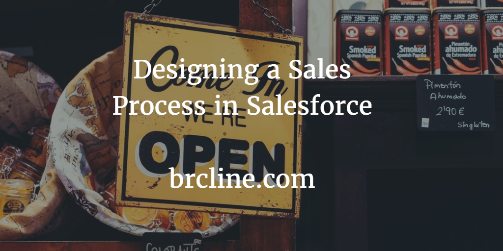 Designing a Sales Process in Salesforce