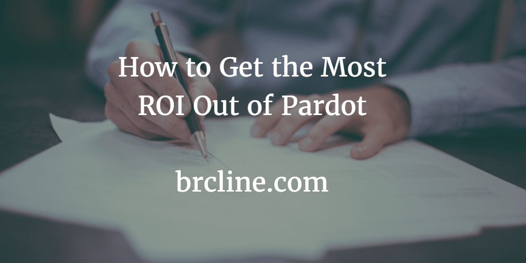 How to Get the Most ROI Out of Pardot