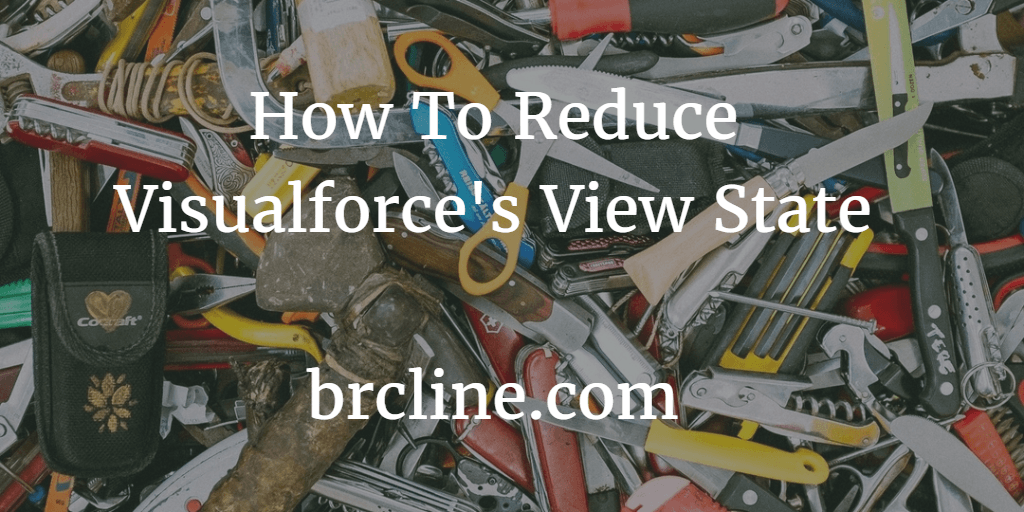 How To Reduce Visualforce's View State
