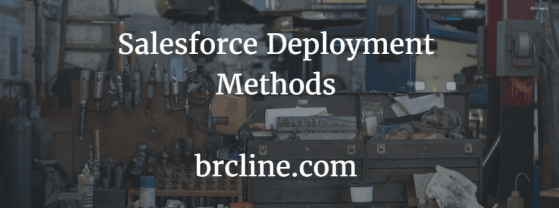 Salesforce Deployment Methods
