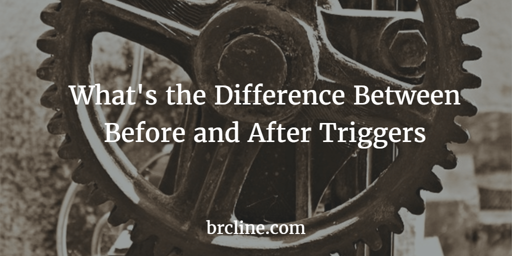 What's the Difference Between Before And After Triggers in Salesforce