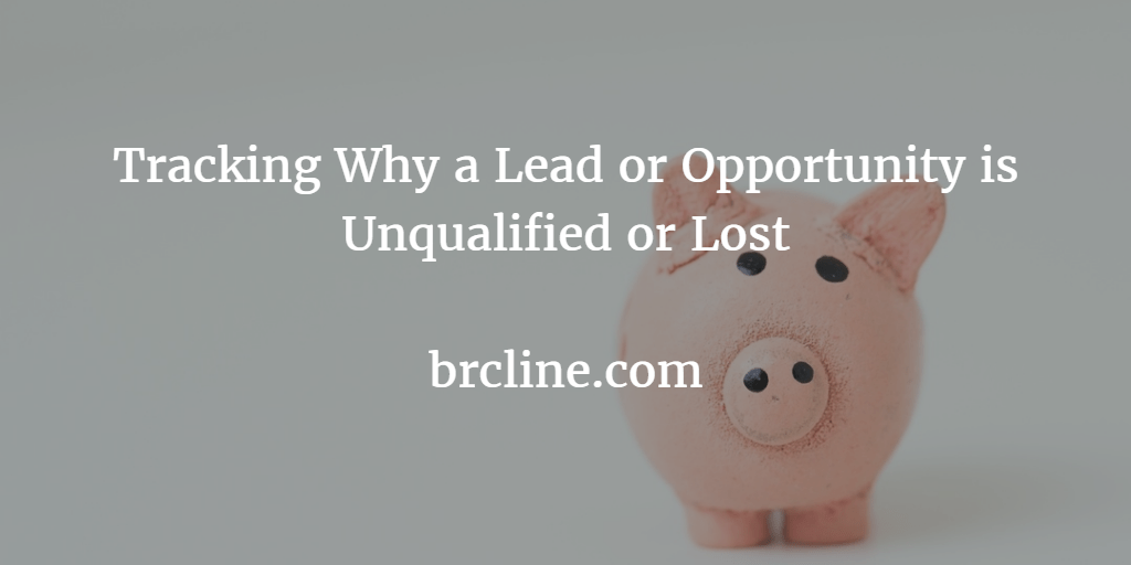 Tracking Why an Opportunity has been Lost or Why a lead has been Unqualified