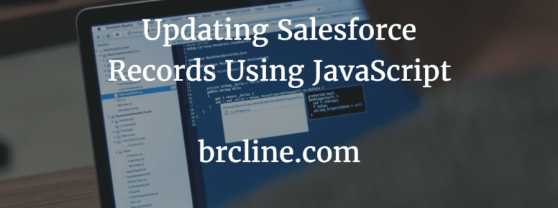 Updating Salesforce Records Using JavaScript