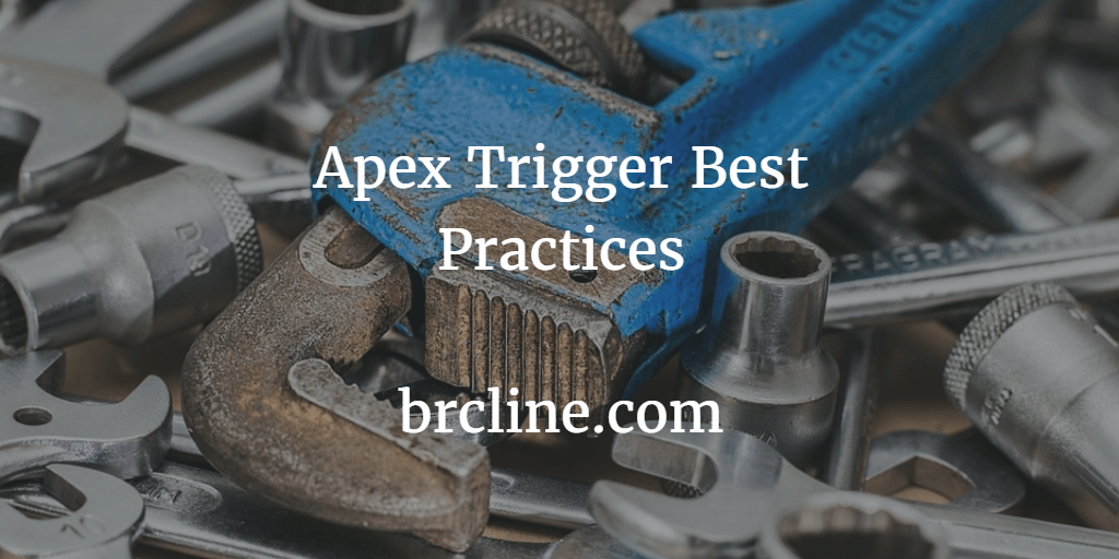 Apex Trigger Best Practices