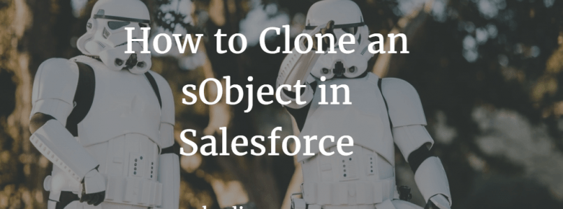 How to Clone an sObject in Salesforce