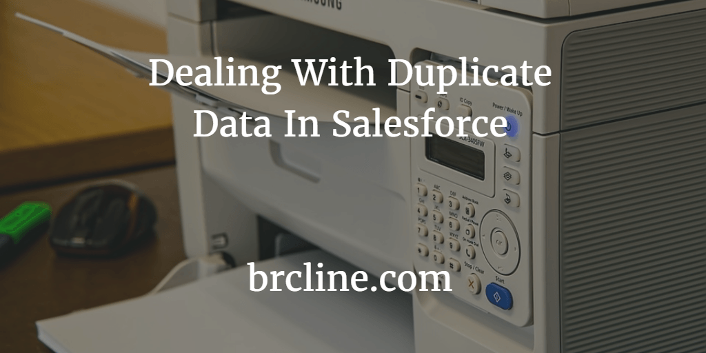 Dealing With Duplicate Data in Salesforce