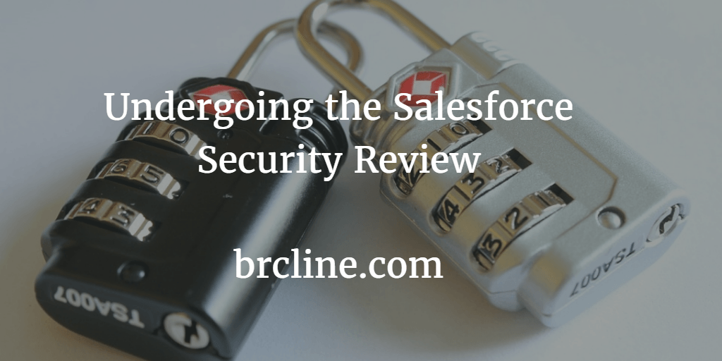 Undergoing the Salesforce Security Review