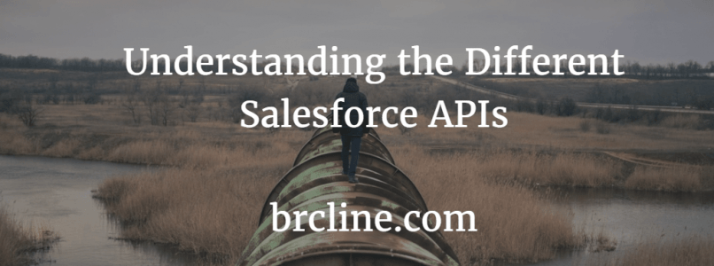 Understanding the Different Salesforce APIs - Brian Cline