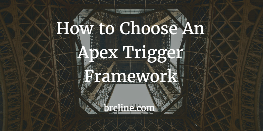 How to Choose An Apex Trigger Framework