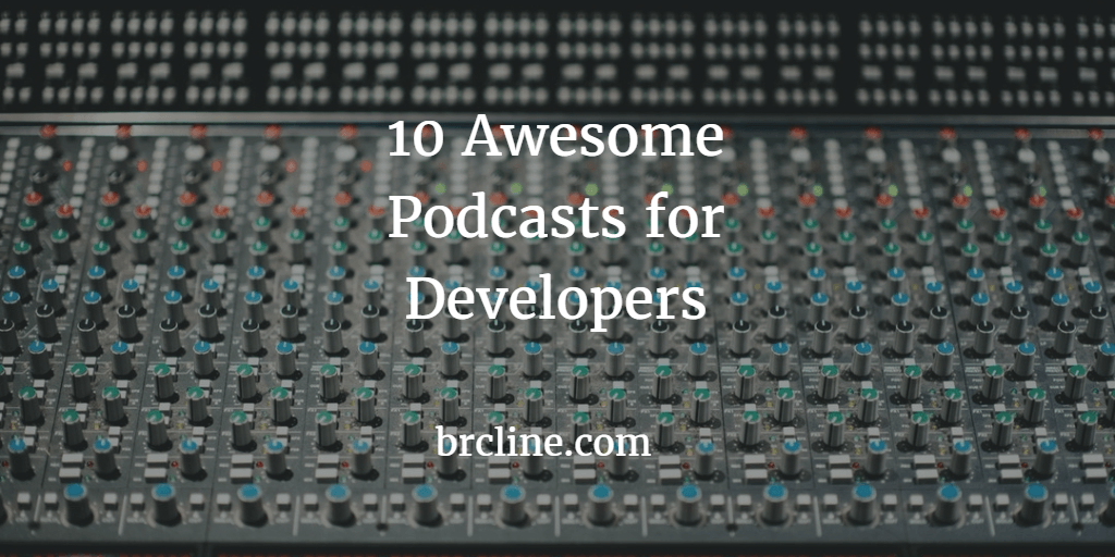 10 Awesome Podcasts for Developers