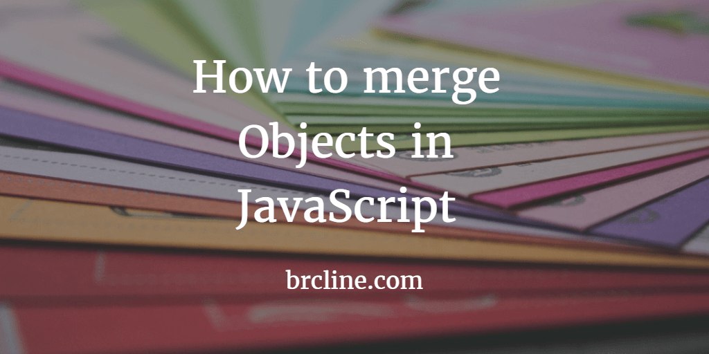How to merge Objects together in JavaScript