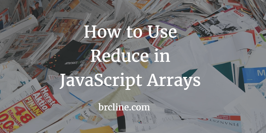 How to Use Reduce on JavaScript Arrays