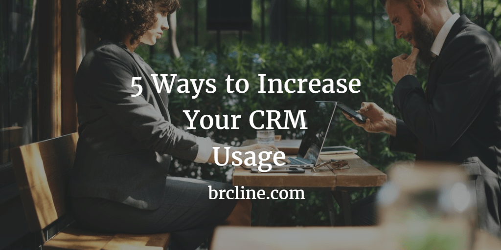 5 Ways to Increase CRM Usage