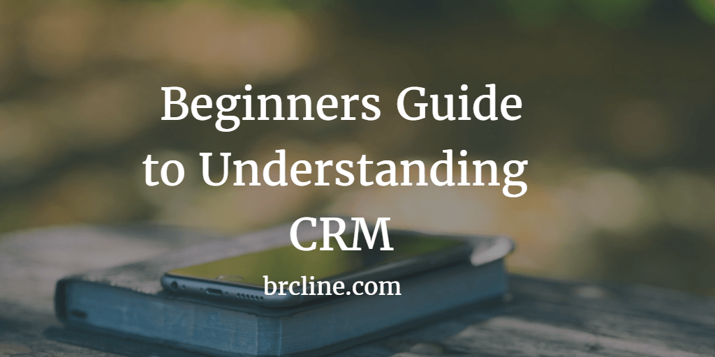 Beginner's Guide to Understanding CRM