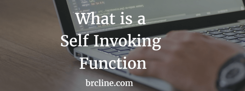 What is a Self Invoking Function