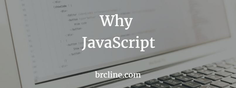 Why JavaScript