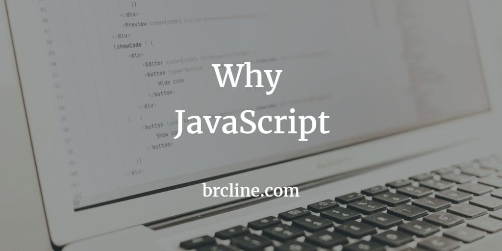 Why JavaScript