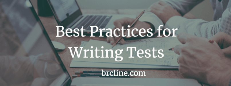 Best Practices for Writing Tests
