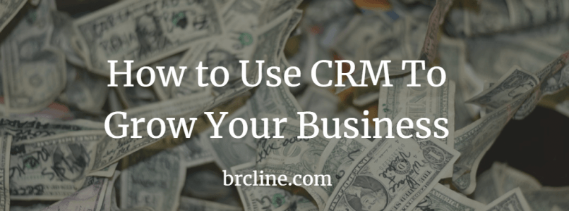 How to Use CRM to Grow Your Business