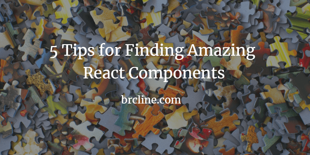 5 Tips for Finding Amazing React Components
