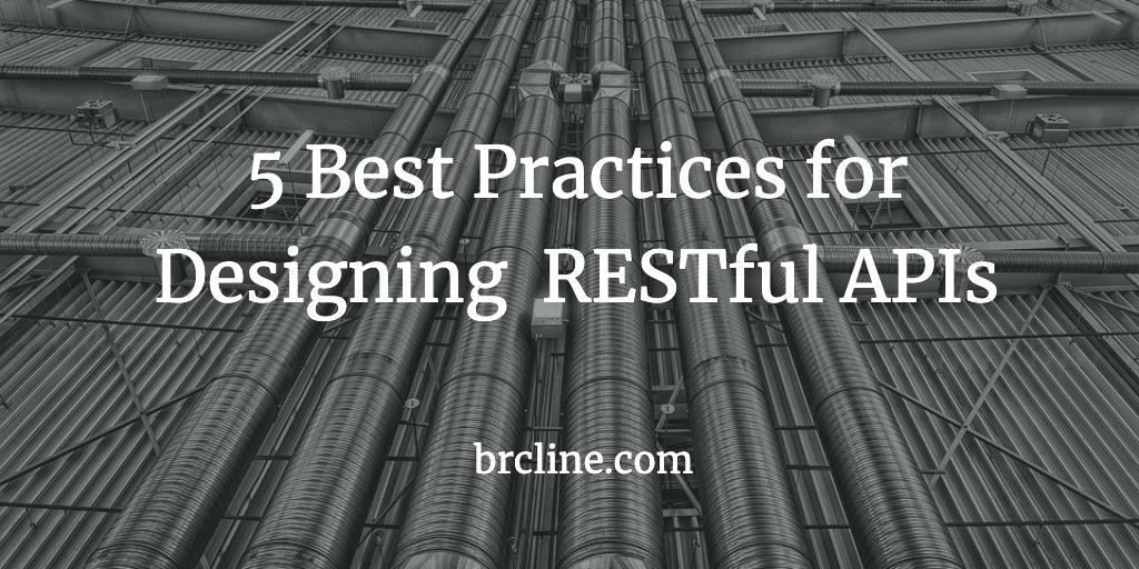 5 Best Practices for Designing  RESTful APIs