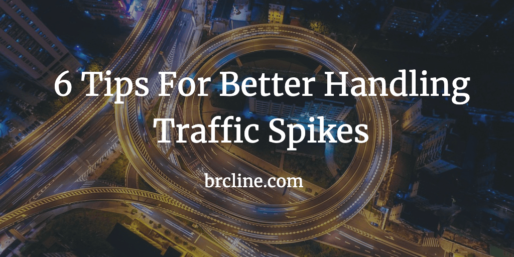 6 Tips For Better Handling Traffic Spikes