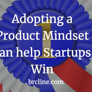 Adopting a Product Mindset can help Startups Win