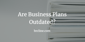 Business Plans Outdated
