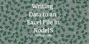 Writing Data to An Excel File in NodeJs
